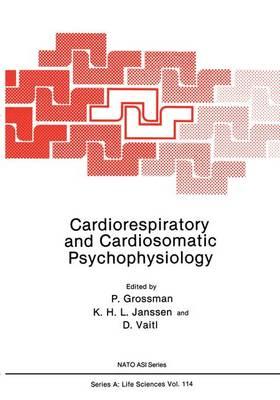 Cardiorespiratory and Cardiosomatic Psychophysiology - NATO ASI Series A: Life Sciences Vol 114 (Hardback)