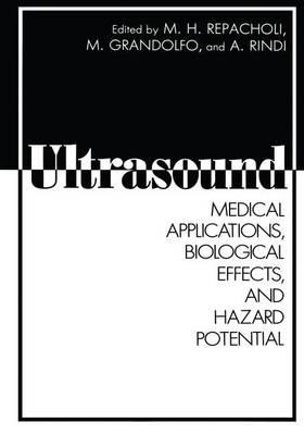 Ultrasound: Medical Applications, Biological Effects, and Hazard Potential (Hardback)
