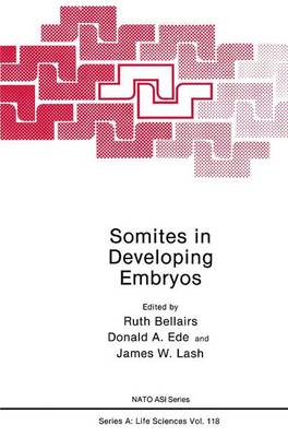 Somites in Developing Embryos - NATO Science Series A 118 (Hardback)
