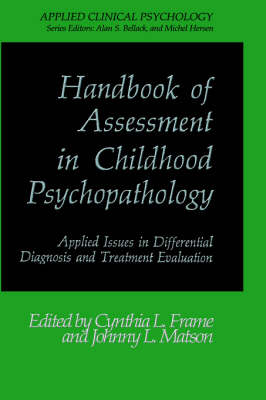 Handbook of Assessment in Childhood Psychopathology: Applied Issues in Differential Diagnosis and Treatment Evaluation - NATO Science Series B (Hardback)