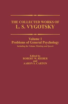 The Collected Works of L. S. Vygotsky: Problems of General Psychology, Including the Volume Thinking and Speech - Cognition and Language: A Series in Psycholinguistics (Hardback)