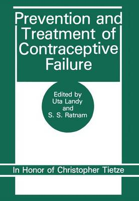 Prevention and Treatment of Contraceptive Failure: In Honor of Christopher Tietze (Hardback)
