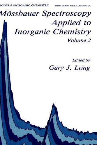 Moessbauer Spectroscopy Applied to Inorganic Chemistry Volume 2 - Modern Inorganic Chemistry 2 (Hardback)