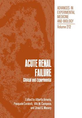 Advances in Experimental Medicine and Biology: Acute Renal Failure Vol 212: Clinical and Experimental (Hardback)