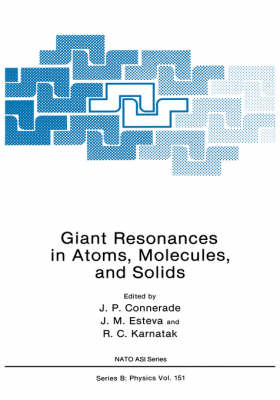 Giant Resonances in Atoms, Molecules, and Solids - NATO Science Series B 151 (Hardback)