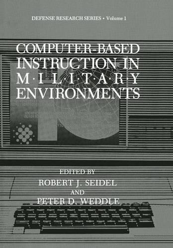 Computer-Based Instruction in Military Environments - Defense Research Series 1 (Hardback)