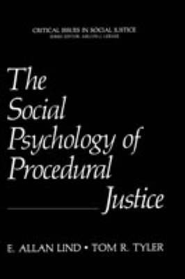 The Social Psychology of Procedural Justice - Critical Issues in Social Justice (Hardback)
