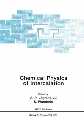 Chemical Physics of Intercalation - NATO Science Series B 172 (Hardback)