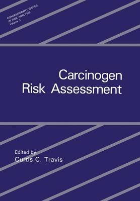 Carcinogen Risk Assessment - Contemporary Issues in Risk Analysis 3 (Hardback)