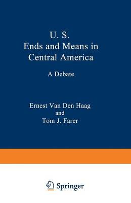 U. S. Ends and Means in Central America: A Debate (Paperback)