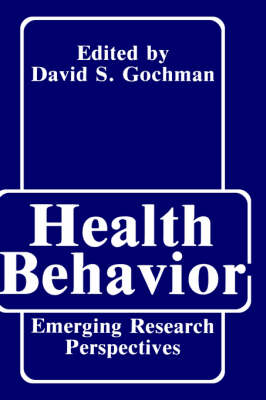 Health Behavior: Emerging Research Perspectives (Hardback)
