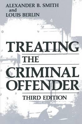 Treating the Criminal Offender - Criminal Justice and Public Safety (Hardback)