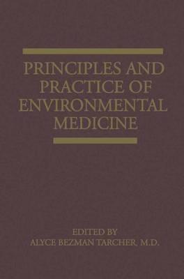 Principles and Practice of Environmental Medicine (Hardback)