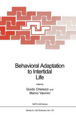 Behavioral Adaptation to Intertidal Life - NATO Science Series A 151 (Hardback)