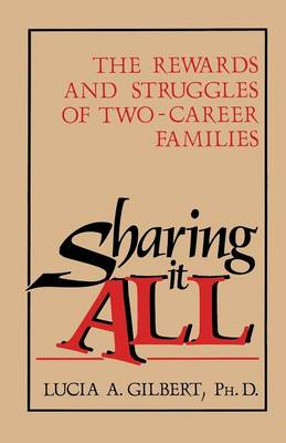 Sharing it all: The Rewards and Struggles of Two-Career Families (Paperback)