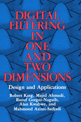 Digital Filtering in One and Two Dimensions: Design and Applications (Hardback)