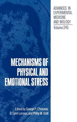 Mechanisms of Physical and Emotional Stress - Advances in Experimental Medicine and Biology 245 (Hardback)