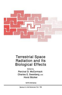 Terrestrial Space Radiation and Its Biological Effects - NATO Science Series A 154 (Hardback)
