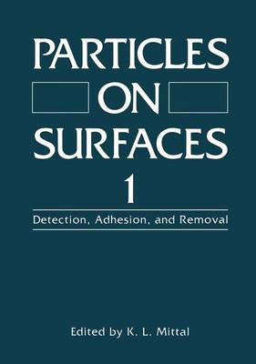 Particles on Surfaces I: Detection, Adhesion, and Removal (Hardback)