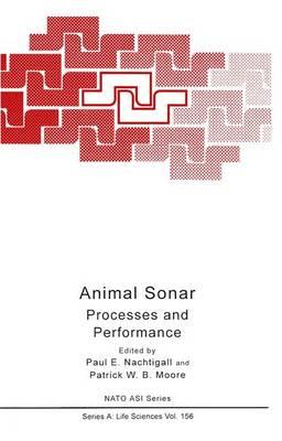 Animal Sonar: Processes and Performance - NATO Science Series A 156 (Hardback)