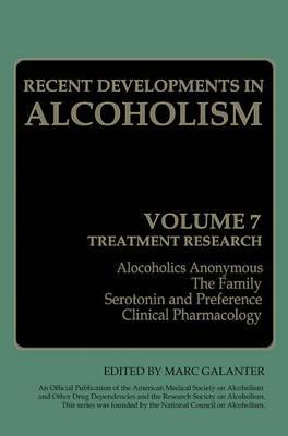 Recent Developments in Alcoholism: Treatment Research - Recent Developments in Alcoholism 7 (Hardback)