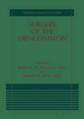Surgery of the Diencephalon: Conference Proceedings - Contemporary Perspectives in Neurosurgery (Hardback)