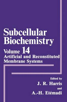 Artificial and Reconstituted Membrane Systems - Subcellular Biochemistry 14 (Hardback)