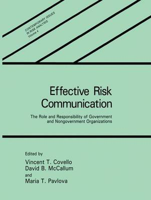 Effective Risk Communication: The Role and Responsibility of Government and Nongovernment Organizations - Contemporary Issues in Risk Analysis 4 (Hardback)