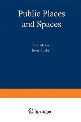Public Places and Spaces - Human Behavior & Environment v. 10 (Hardback)