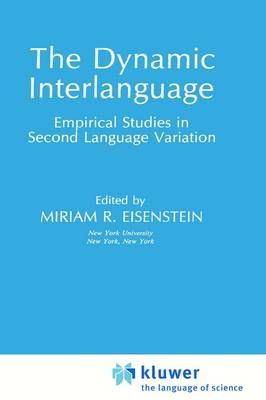 The Dynamic Interlanguage: Empirical Studies in Second Language Variation - Topics in Language and Linguistics (Hardback)