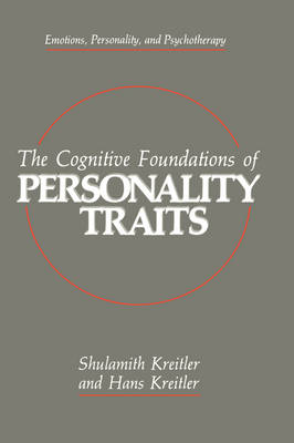 The Cognitive Foundations of Personality Traits - Emotions, Personality, and Psychotherapy (Hardback)