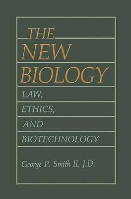 The New Biology: Law, Ethics, and Biotechnology (Hardback)