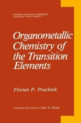 Organometallic Chemistry of the Transition Elements - Modern Inorganic Chemistry (Hardback)
