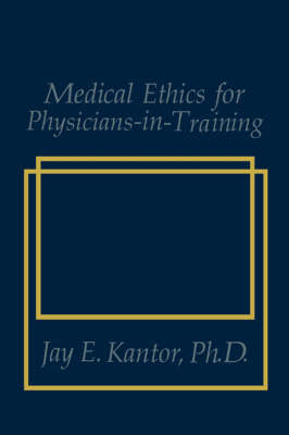 Medical Ethics for Physicians-in-Training (Hardback)