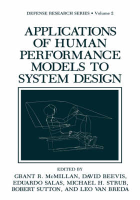 Applications of Human Performance Models to System Design - Defense Research Series 2 (Hardback)
