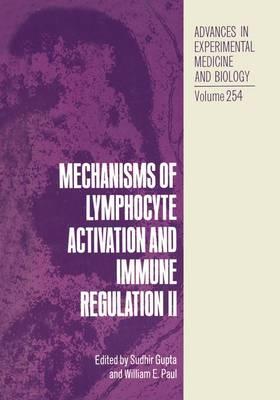Mechanisms of Lymphocyte Activation and Immune Regulation II: v. 2: 2nd International Conference : Papers - Advances in Experimental Medicine and Biology (Hardback)
