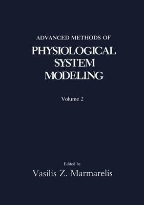 Advanced Methods of Physiological System Modeling: Volume 2 (Hardback)