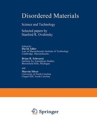 Disordered Materials: Science and Technology - Selected Papers - Institute for Amorphous Studies Series (Hardback)