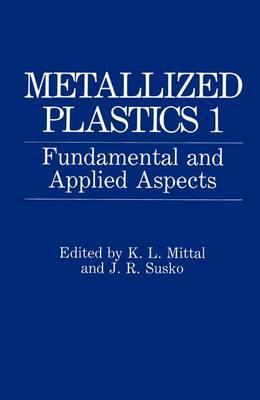 Metallized Plastics 1: Fundamental and Applied Aspects (Hardback)