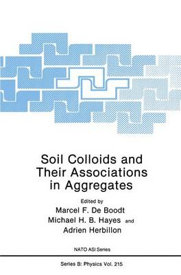 Soil Colloids and Their Associations in Aggregates - NATO Science Series B 214 (Hardback)