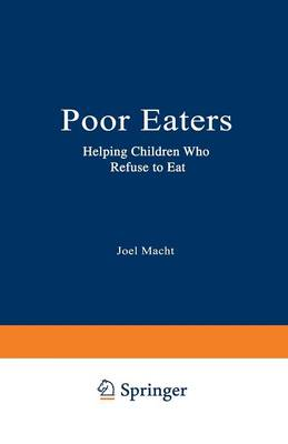 Poor Eaters: Helping Children Who Refuse to Eat (Paperback)