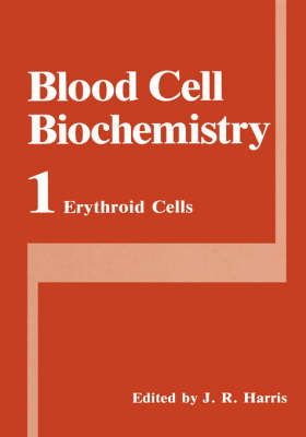 Erythroid Cells - Blood Cell Biochemistry 1 (Hardback)