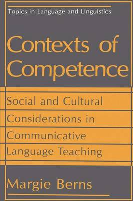 Contexts of Competence: Social and Cultural Considerations in Communicative Language Teaching - Topics in Language and Linguistics (Hardback)