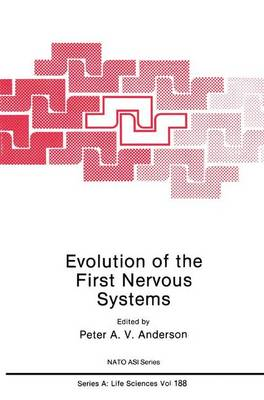 Evolution of the First Nervous Systems - NATO Science Series A 188 (Hardback)