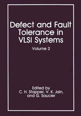 Defect and Fault Tolerance in VLSI Systems: Volume 2 (Hardback)