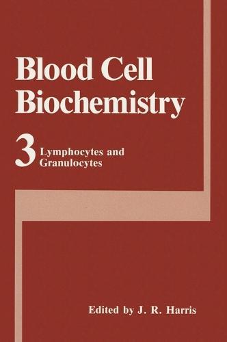 Blood Cell Biochemistry: Lymphocytes and Granulocytes v. 3 - Blood Cell Biochemistry 3 (Hardback)