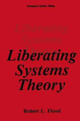 Liberating Systems Theory - Contemporary Systems Thinking (Hardback)