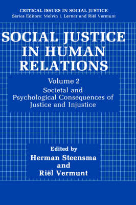Social Justice in Human Relations Volume 2: Societal and Psychological Consequences of Justice and Injustice - Critical Issues in Social Justice (Hardback)