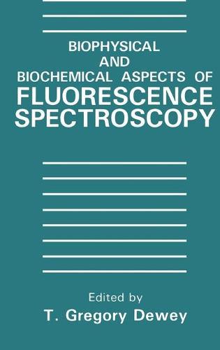 Biophysical and Biochemical Aspects of Fluorescence Spectroscopy (Hardback)