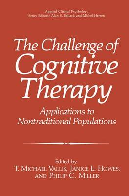 The Challenge of Cognitive Therapy: Applications to Nontraditional Populations - NATO Science Series B (Hardback)